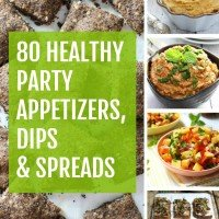80 Healthy Party Appetizers, Dips & Spreads