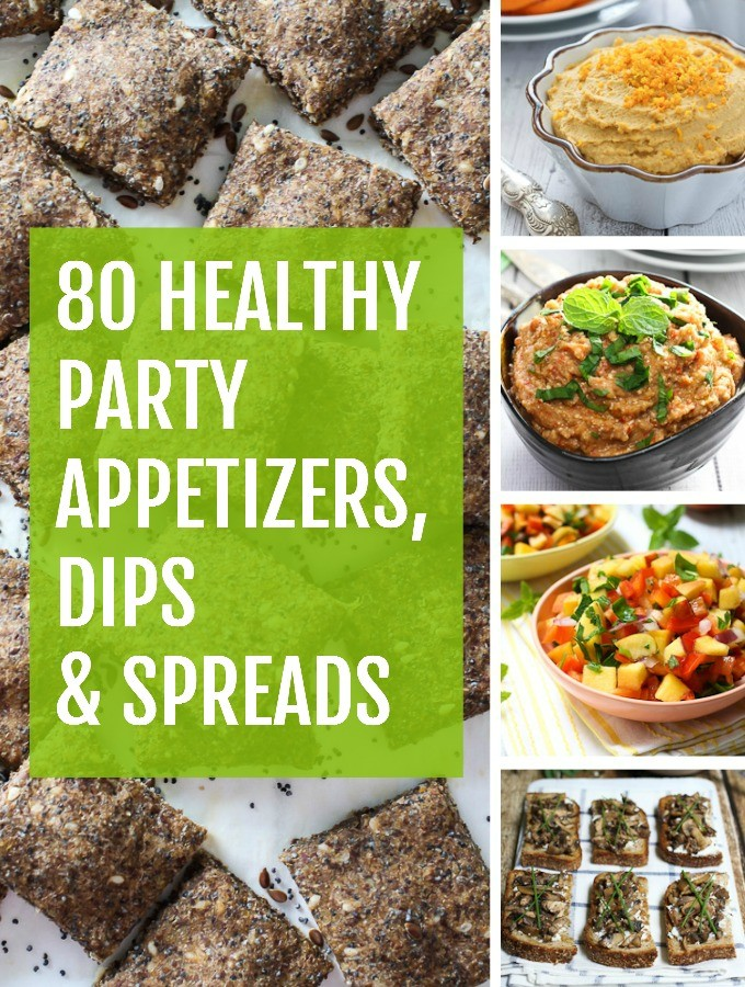 Collage of appetizers with a text overlay saying: 80 Healthy Party Appetizers, Dips & Spreads