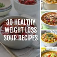 30 Healthy Weight Loss Soup Recipes
