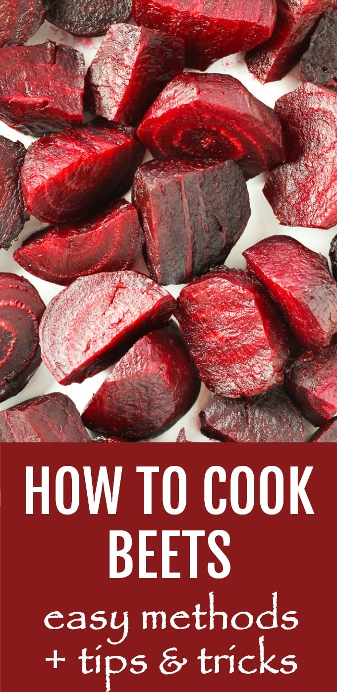 Learn how to cook beets for salads, side dishes, and appetizers using the best methods - boil, dry roast, steam, steam-roast, and microwave. Also find out how to buy, store, peel, and serve whole red beets as well as the most common mistakes to avoid. #beets #healthy #mealprep #vegan #plantbased
