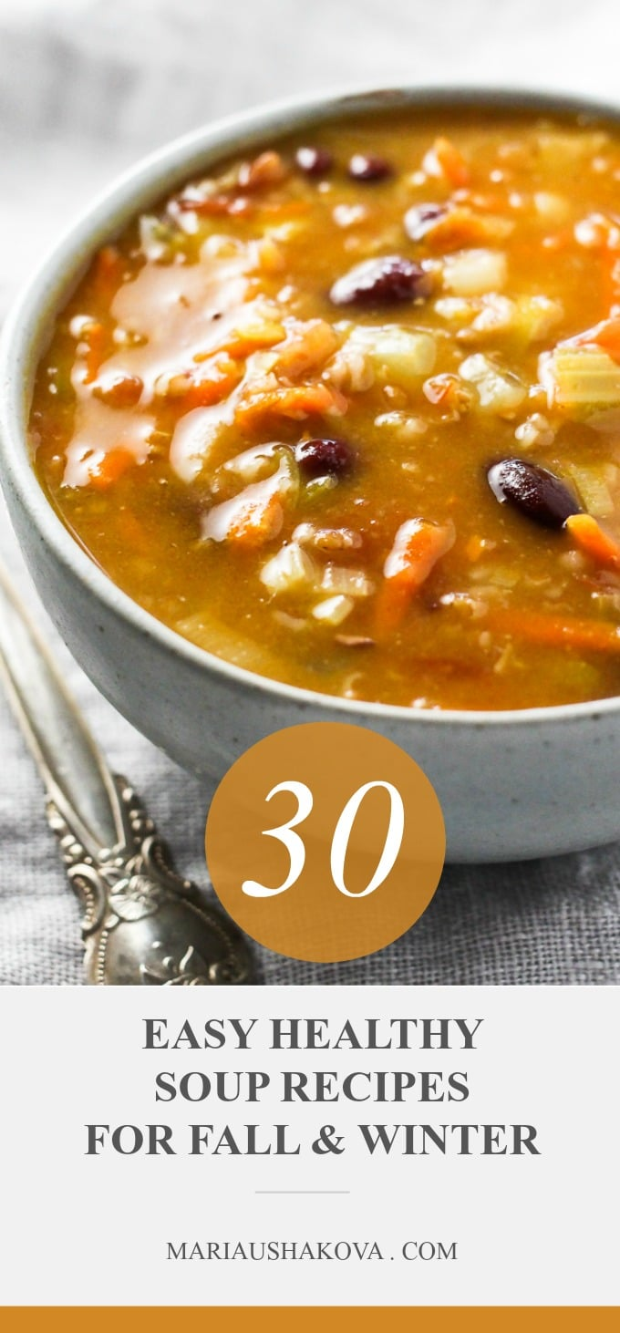 A bowl of soup and the writing on the image: 30 Easy Healthy Soup Recipes for Fall and Winter
